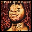 Sepultura - Roots[1996][mp3@320kbps][TC][schuldiner]