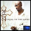 2Pac - Loyal to the Game (2004) [mp3@320] [roberto92r]