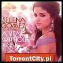 Selena Gomez And The Scene - A Year Without Rain (Deluxe Edition) *2010* [mp3@320 kb/s] [TC] [bartek_m26]