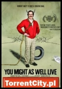 You Might As Well Live (2009) [FESTIVAL.DVDRip.XviD-AEN][ENG][TC]