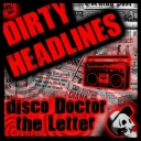 Dirty Headlines - Disco Doctor / The Letter [2010][EP][MP3@320kbps][FSC]