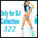 VA - Only For DJ Collections 322-WEB-2011-CSM  [mp3@320]