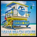 VA - Miami Beach House (The Finest In Vocal House) (2011)[MP3@320kbps][FSC] .ιllιlι.ιl♫♪♬.ιllιlι.ιl