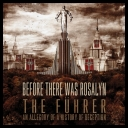 Before There Was Rosalyn - The Fuhrer An Allegory Of A History Of Deception *2009* [mp3@320kbps][FS][TC][jans12]