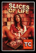 Slices of Life (2010) [DVDRip.XviD.AC3-UnKnOwN][ENG][TC][coolraper]