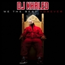 DJ Khaled - We The Best Forever (Deluxe Edition) *2011* [mp3@320Kbps][TC][jans12]
