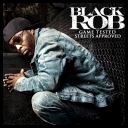 Black Rob – Game Tested Streets Approved 2011[mp3@VBR]                  [MIX][krisb167]