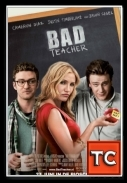 Zła kobieta - Bad Teacher *2011* [R5.XVID.AC3-5.1.HQ.Hive-CM8] [ENG]