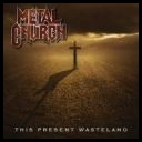 Metal Church-This Present Wasteland-(Advance)[2008][mp3@216]