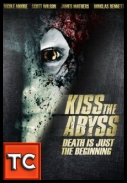 Kiss the Abyss *2010* [DVDRiP.XViD-NOSCREENS] [ENG] [jans12]