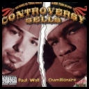 Paul Wall And Chamillionaire  - Controversy Sells  *2005*