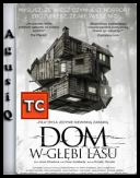 Dom w głębi lasu / The Cabin in the Woods *2012* [REPACK] [720p] [BluRay] [x264-HDEX ] [NAPISY PL]  [TC] [AgusiQ]