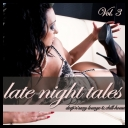 VA - Late Night Tales Vol 3 (Deep\'n\'Sexy Lounge & Chill House) *2011* [mp3@320]