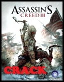 Assassins Creed III *2012* [Proper] [CRACK ONLY] [RELOADED] [.dll]