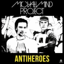 Michael Mind Project - Antiheroes (2012) [720p] [.mp4]