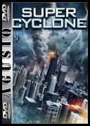 Supercyklon / Super Cyclone *2012* [DVDRip] [XviD-Zet] [Lektor PL] [AgusiQ] ♥