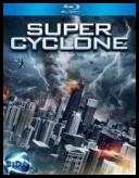 Supercyklon - Super Cyclone *2012* [DVDRip] [RMVB] [Lektor PL]
