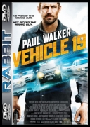 Vehicle 19 *2013* [DVDRip] [XViD-MORS] [Napisy PL] [RABBiT]