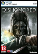 Dishonored (2012) [ENG/RUS] [RePack] [RG Element Arts] [DVD9] [.exe/.bin]