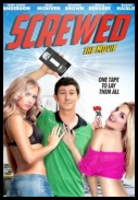 Screwed *2013* [HDRip] [XviD-AQOS] [ENG]