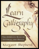 Margaret Shepherd - Learn Calligraphy The Complete Book of Lettering and Design [ENG] [epub]