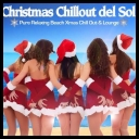 VA - Christmas Chillout Del Sol Pure Relaxing Beach Xmas Chill Out and Lounge *2014* [mp3@320kbps]