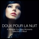 VA - Doux Pour La Nuit - A Whisper for Deep Moments - Selection Chillout (2014) [mp3@320kbps]