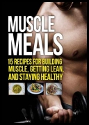 Michael Matthews - Muscle Meals: 15 Recipes for Building Muscle [ENG] [epub][mobi]