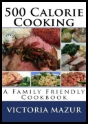 Victoria Mazur - 500 Calorie Cooking: A Family Friendly Cookbook [ENG] [epub]