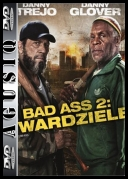 Bad Ass 2: Twardziele - Bad Ass 2: Bad Asses *2014* [BRRip] [XviD-BiDA] [Napisy PL] [AgusiQ]