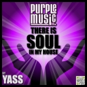 VA - There Is Soul In My House Yass (2014) [mp3@320kbps]