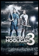 White Collar Hooligan 3  *2014* [HDRip] [XviD] [AC3-EVO] [ENG]