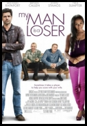 My Man Is a Loser  *2014* [HDRip] [XviD-EVO] [ENG]
