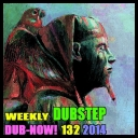 VA - Dub-Now! Weekly Dubstep 132 *2014* [mp3@320kbps]
