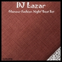 DJ Lazar - Glamour Fashion Night\' Beat Set *2014* [mp3@320kbps]