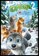 Alpha and Omega 2 A Howl-iday Adventure *2013* [DVDRip] [XviD-EVO] [ENG] [Martinez25]