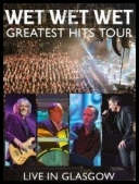 Wet Wet Wet: Greatest Hits - Live in Glasgow *2014* [BDRip] [.avi]