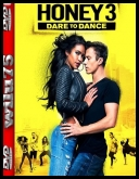 Honey 3 - Honey 3: Dare to Dance *2016* [BDRip] [XviD-KiT] [Lektor PL]