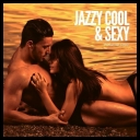 VA - Jazzy Cool & Sexy, Vol. 1 (Smooth Jazz & Lounge Grooves) (2017) [mp3@320kbps]