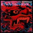 VA - Lemongrassmusic In The Mix: Ethnosphere 2 (Mixed by Jasmon) (2017) [mp3@320kbps]