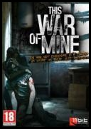 This War of Mine v2 0 2 Incl War Child Charity *2014* [MULTI PL] [Cracked 3DM] [RAR]