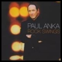 Paul Anka  Rock Swings *2005* [Flac] [TntVillage]