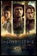 Zaginione miasto Z - The Lost City of Z (2016) [WEB-DL] [x264-FGT] [ENG]