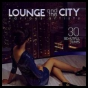 VA - Lounge And The City [30 Beautiful Tunes] (2017) [FLAC] torrent