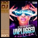 Collection - Unplugged Exotica: DJ Mix (2017) [mp3320kbps]