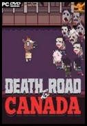 Death Road to Canada [Build 07082017] 2016 [ENG] [GOG] [EXE]