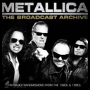 Metallica - The Broadcast Archive (2017) [FLAC]