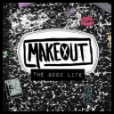 Makeout - The Good Life 2017 [mp3320kbps]