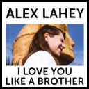 Alex Lahey - I Love You Like A Brother 2017 [mp3320kbps]