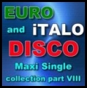 Euro & Italo-Disco Maxi Singles Collection part VIII (mp3)